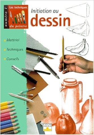 Les techniques du peintre N°1: Initiation au dessin