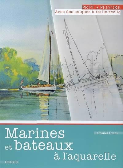 Prêt à peindre: marines et bateaux à l\'aquarelle