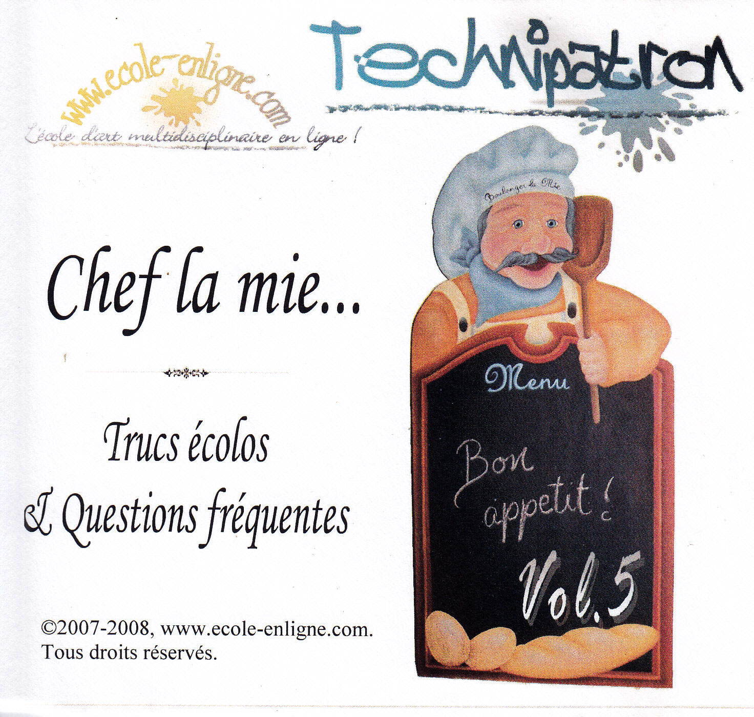 Chef la mie.... Technipatron Vol 5