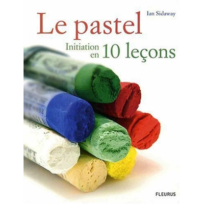 Le pastel, initiation  en 10 leçons