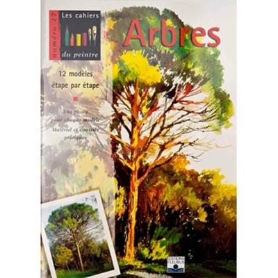 Les cahiers du peintre N°17: Les arbres