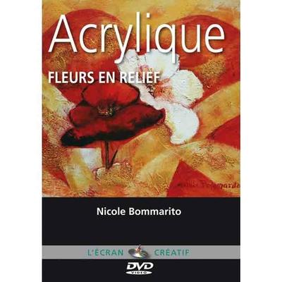 DVD L'écran Créatif Acrylique -  Fleurs en relief  - Vol 2