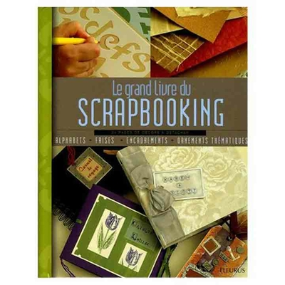 Le grand livre du scrapbooking