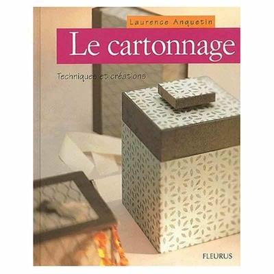Le cartonnage - Technique et créations