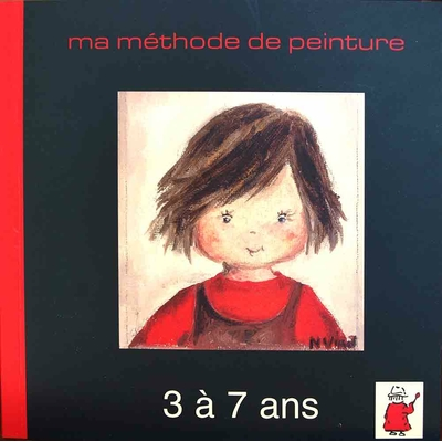 Ma méthode de peinture - La petite académie - 3 à 7 ans