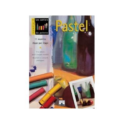 Les cahiers du peintre N°19: Pastel