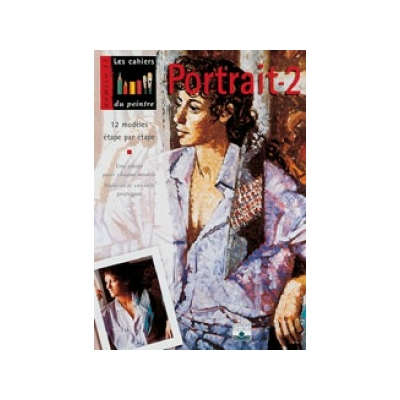 Les cahiers du peintre N°11: Portrait - 2