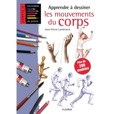 Les modèles du peintre N°5: Les mouvements du corps - Jean-Pierre Lamérand