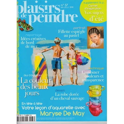 Revue Plaisirs de peindre - N°37 -mai/juil  2010