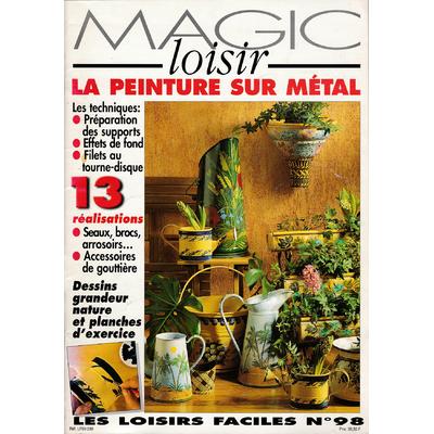 Revue Magic Loisir N°98 - peinture sur métal