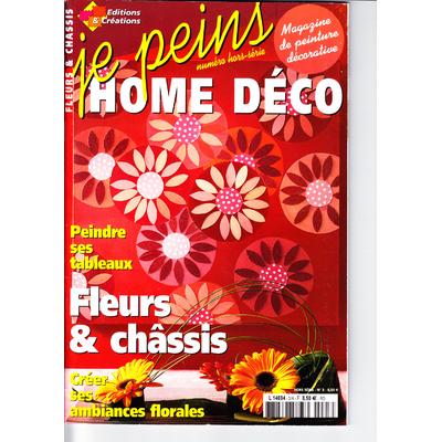 Magazine Je peins - Hors Série N°3 - Home Déco - Fleurs & châssis