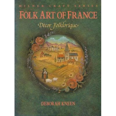 Folk Art of France - Deborah Kneen