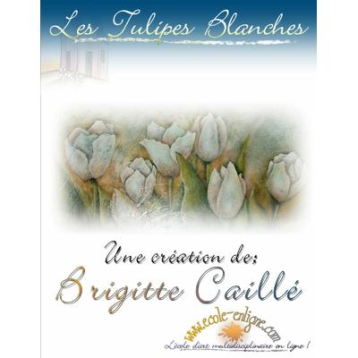 Les tulipes blanches - Brigitte Caillé