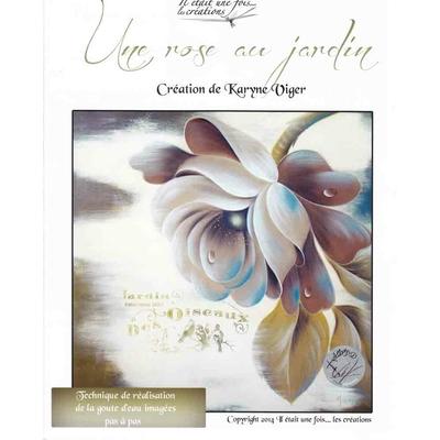 Une rose au jardin - Karyne Viger
