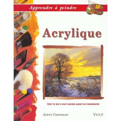 Apprendre à peindre : Acrylique - Alwyn Crawshaw