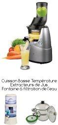 Cuisine Saine : Extracteur de jus - Fontaine filtrante - cuisson basse tempéraure