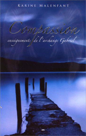 Compassion - Enseignements de l\'archange Gabriel