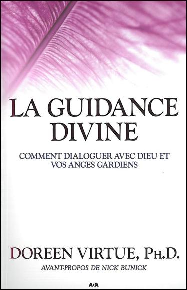 La guidance divine - Comment dialoguer avec Dieu et vos anges gardiens