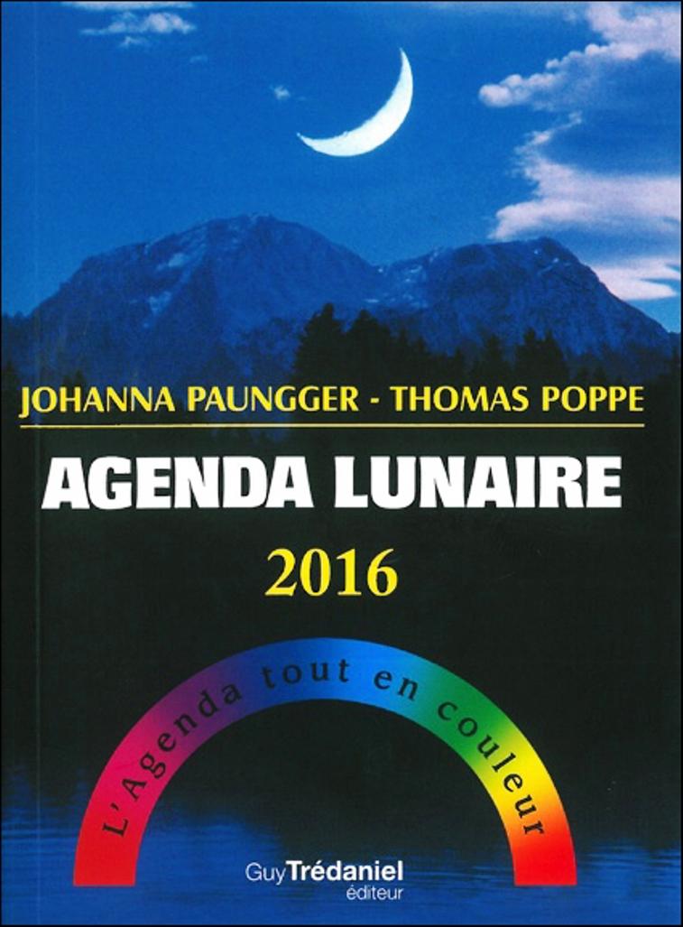 Agenda lunaire 2016 - L\'Agenda tout en couleur