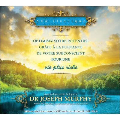 Optimisez votre potentiel pour une vie plus riche - T6 Livre audio 2 CD