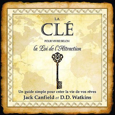 La clé - Pour vivre selon la loi de l'attraction livre audio 2 CD