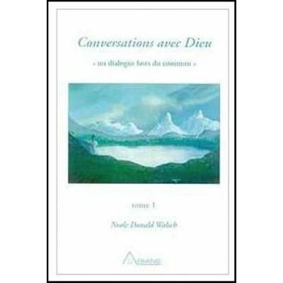 Conversations avec Dieu - Tome 1