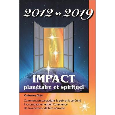2012 - 2019 - Impact planétaire et spirituel
