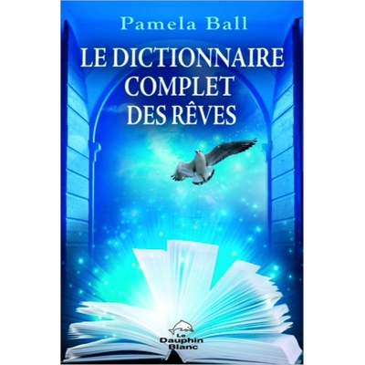 le dictionnaire complet des r ves librairie audio livres arcencielfantastique com. Black Bedroom Furniture Sets. Home Design Ideas