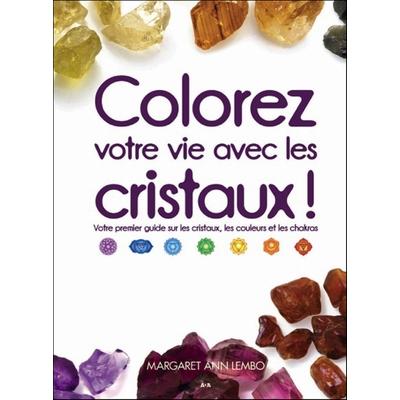 Colorez votre vie avec les cristaux