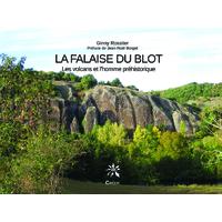 La Falaise du Blot, Les volcans et l'homme préhistorique