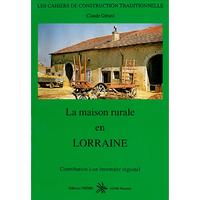 LA MAISON RURALE EN LORRAINE - Contribution à un inventaire régional