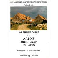 LA MAISON RURALE EN ARTOIS, BOULONNAIS, CALAISIS - Contribution à un inventaire régional