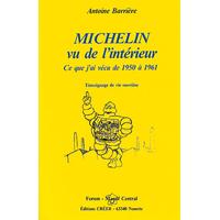 MICHELIN VU DE L'INTÉRIEUR - Ce que j'ai vécu de 1950 à 1961