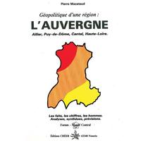 GÉOPOLITIQUE D'UNE RÉGION : L'AUVERGNE - ALLIER, PUY-DE-DÔME, CANTAL, HAUTE-LOIRE.