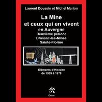 LA MINE ET CEUX QUI EN VIVENT EN AUVERGNE - Deuxième période Brassac-les Mines - Sainte-Florine - Éléments d'Histoire de 1939 à 1978
