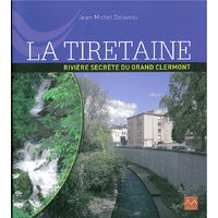 LA TIRETAINE Rivière secrète du grand Clermont