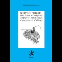 SERVICE PUBLIC : Huit fables à l'usage des employés communaux d'Auvergne et d'ailleurs