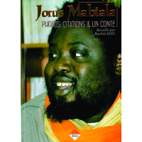 Jorus MABIALA, Photos, Citations & un conte