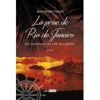 La prise de Rio de Janeiro, les aventures de Loïc le corsaire