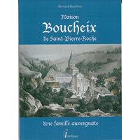 Maison Boucheix de Saint-Pierre-Roche- Une famille auvergnate