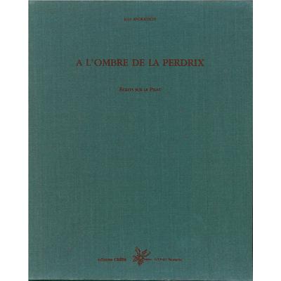 A L'ombre de la Perdrix - Écrits sur le Pilat