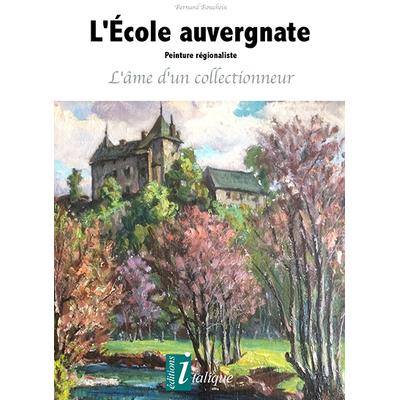 L'École auvergnate - Peinture régionaliste L'âme d'un collectionneur