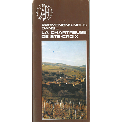 Promenons-nous dans... La Chartreuse de Ste-Croix