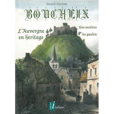 BOUCHEIX, L'Auvergne en héritage, nos ancêtres les gaulois