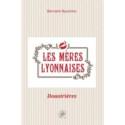 Les Mères Lyonnaises Douairières