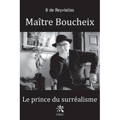 Maître Boucheix - Le prince du surréalisme