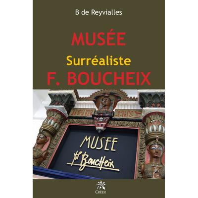 Musée Surréaliste F. Boucheix