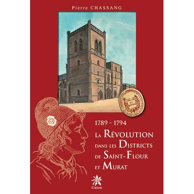 1789-1794 La Révolution dans les Districts de Saint-Flour et Murat