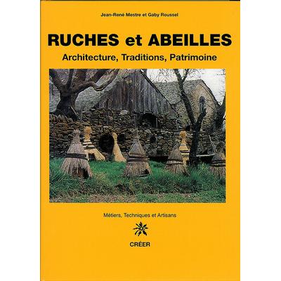 RUCHES ET ABEILLES - Architecture, traditions, patrimoine