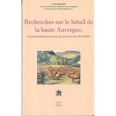 Recherches sur le bétail de la haute Auvergne - et particulièrement sur la race bovine de Salers